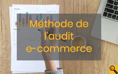 Méthode d'un audit e-commerce